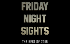 The Best of Friday Night Sights 2015